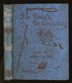 Sir Roger de Coverley Reimprinted from The Spectator