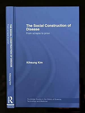 The Social Construction of Disease; From scrapie to prion: Kim, Kiheung