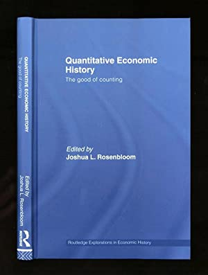 Quantitative Economic History; The good of counting: Rosenbloom, Joshua L. (edited by)