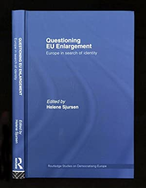 Questioning EU Enlargement; Europe in search of identity: Sjursen, Helene (edited by)