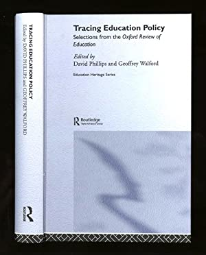 Tracing Education Policy; Selections from the Oxford Review of Education: Phillips, David and ...