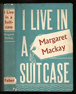 I Live in a Suitcase: Mackay, Margaret