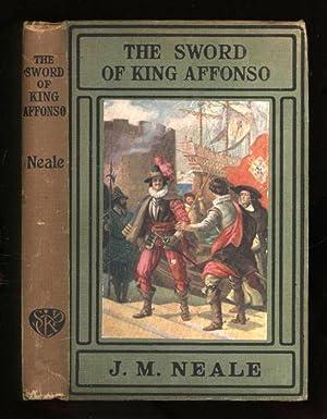 The Sword of King Affonso; A Tale: Neale, Rev. J.