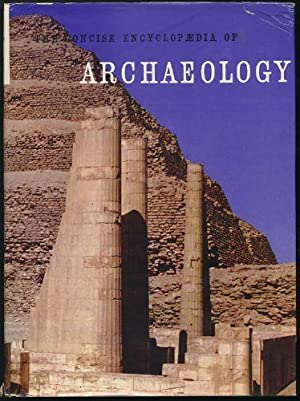 Concise Encyclopaedia of Archaeology, The: Cottrell, Leonard (ed.)