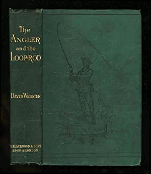 The Angler and the Loop-Rod: Webster, David