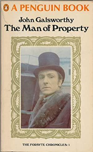 Man of Property, The; Book One of: Galsworthy, John
