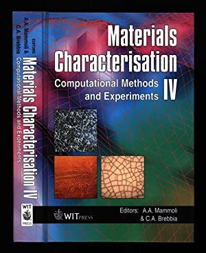 Materials Characterisation IV; Computational Methods and Experiments: Mammoli, A.A. and