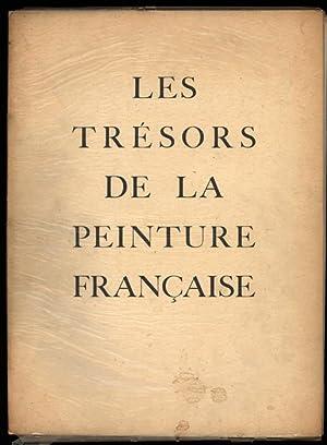 Les Tresors de la Peinture Francaise. Des: Mm. Jacques-Emile Blanche,