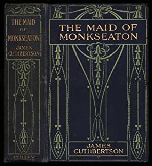 The Maid of Monkseaton; A Saxon Maid: James Cuthbertson