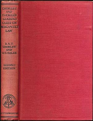 Chorley & Tucker's Leading Cases on Mercantile Law; Being a Companion Volume to Stevens' Mercanti...