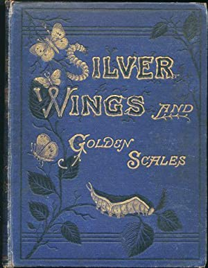 Silver Wings and Golden Scales: Smedley, Menella Bute]