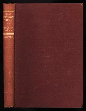 The Oregon Trail; Sketches of Prairie and: Francis Parkman