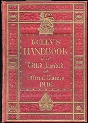 Kelly's Handbook to the Titled, Landed, and Official Classes. 1936. 62nd edition.: N/A