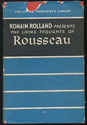Living Thoughts of Rousseau, The: Rolland, Romain