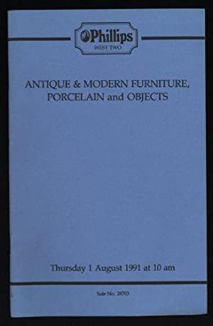 Phillips Auction Catalogue: Antique & Modern Furniture, Porcelain and Objects: Thursday 1 August ...