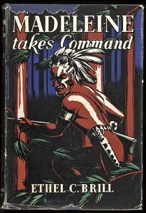 Madeleine takes Command: Brill, Ethel C,