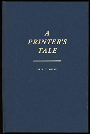 Printer's Tale, A: Royle, Eric V.