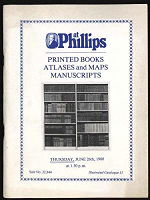 Phillips Auction Catalogue: Printed Books, Atlases & Maps,Manuscripts:Thursday, June 26th, 1980 a...