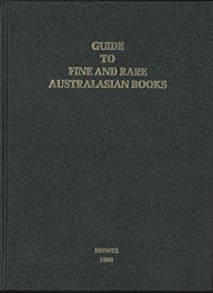 Guide to Fine and Rare Australasian Books (SIGNED BY THE AUTHOR)