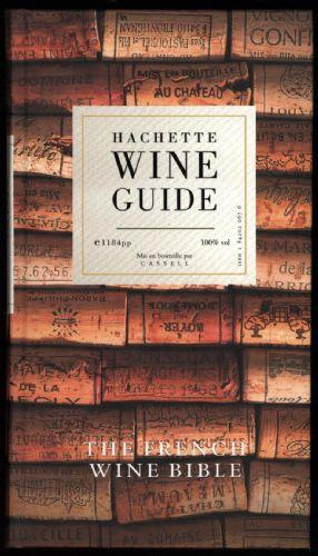 hachette wine guide the french wine bible by n a hachette london rh abebooks com Wine Basics for Beginners Printable Wine Guide