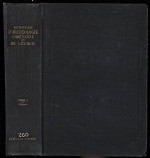 Dictionnaire D'Archeologie Chretienne et de Liturgie. Avec le Concours d'un Grand Nombre ...