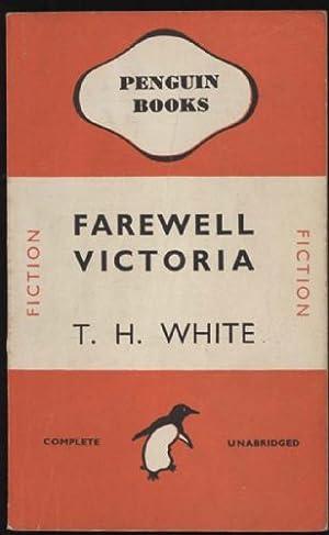 Farewell Victoria: White, T. H