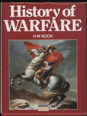 History of Warfare: Koch, H. W