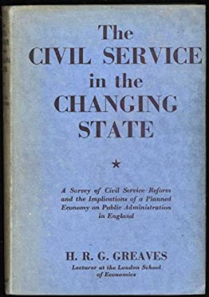 Civil Service in the Changing State, The; A Survey of Civil Service Reform and the Implications o...