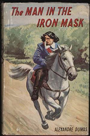 Man in the Iron Mask, The: Dumas, Alexandre