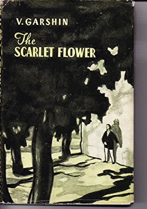 The Scarlet Flower: V. Garshin, Translated