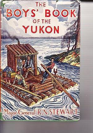 The Boys' Book of the Yukon: Major-General R.N. Stewart