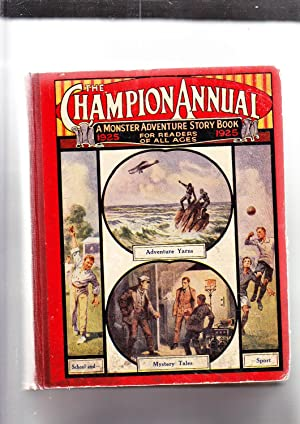 The Champion Annual 1925: A Monster Adventure Story Book for Readers of All Ages: Various authors