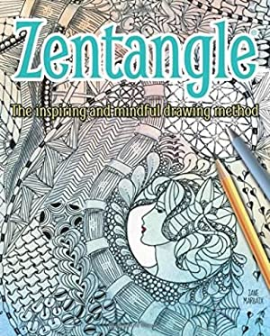 Zentangle: The Inspiring and Mindful Drawing Method