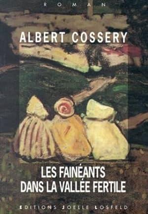 Les fainéants dans la vallée fertile: Cossery Albert