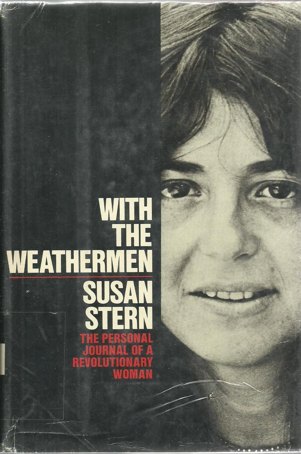 with the weathermen the personal journal of a revolutionary woman