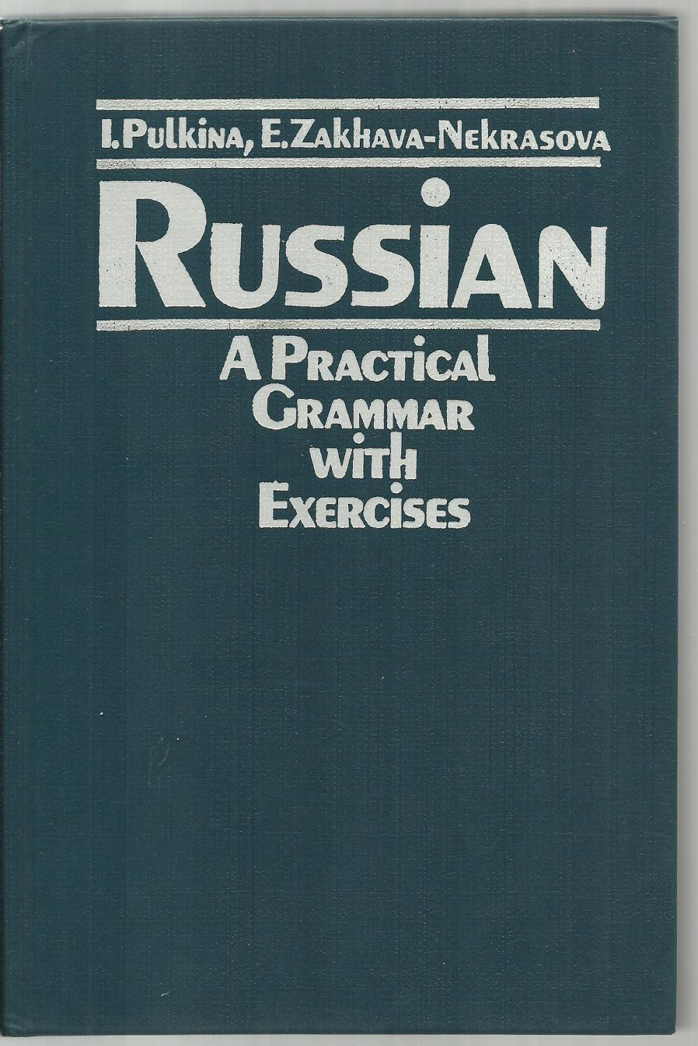 Russian, A Practical Grammar with Exercises by I. Pulkina, E ...