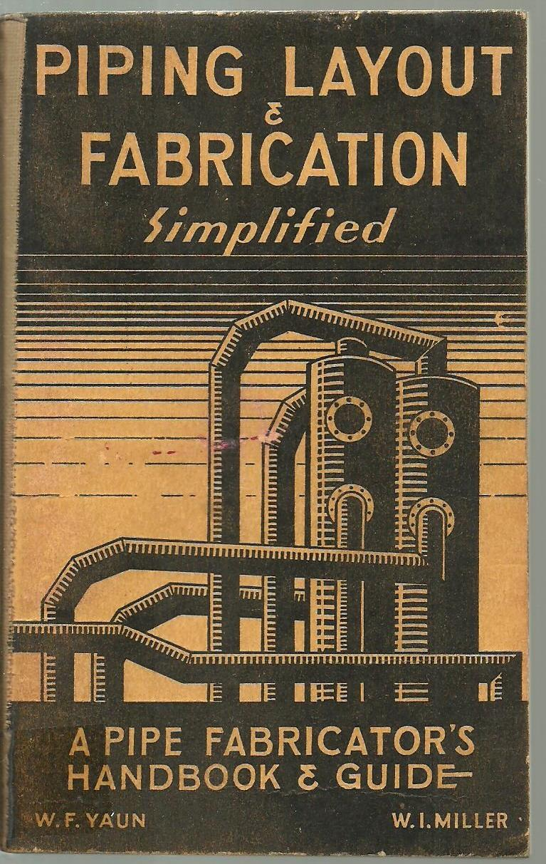 piping layout & fabrication simplified: a pipe fabricator's handbook & guide:
