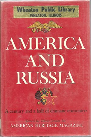 America And Russia: A century and a half of dramatic encounters: Edited by Oliver Jensen for ...