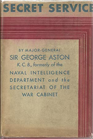Secret Service: Major-General Sir George Aston
