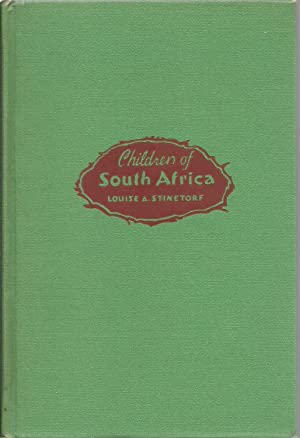 Children of South Africa: Louise A. Stinetorf