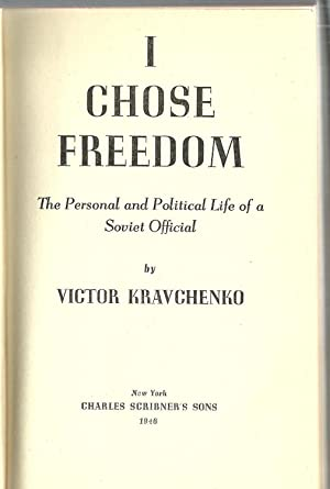 I Chose Freedom: The Personal and Political: Victor Kravchenko