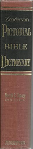 The Zondervan Pictorial Bible Dictionary: General Editor: Merrill C. Tenney, Associate Editor: ...