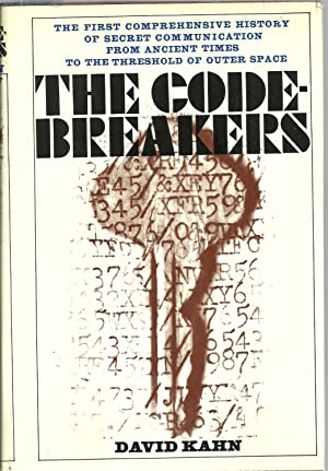The Code-Breakers: The First comprehensive history of secret communication from ancient times to ...
