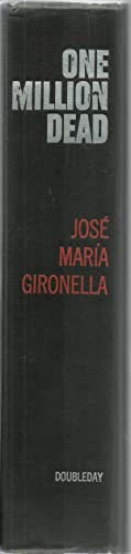 One Million Dead: Jose' Mari'a Gironella, Translated from the Spanish by Joan MacLean