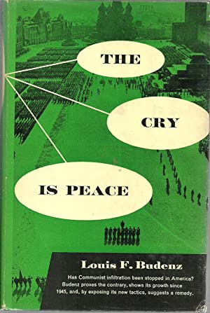 The Cry Is Peace: Louis F. Budenz