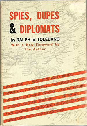 Spies, Dupes & Diplomats: Ralph De Toledano with a new foreword by the Author