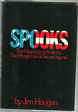 Spooks: The Haunting of America - The Private Use of Secret Agents: Jim Hougan