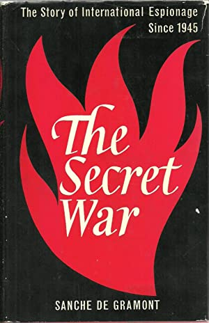 The Secret War: The Story of International Espionage Since 1945: Sanche de Gramont