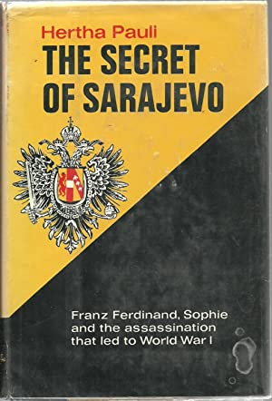 The Secret of Sarajevo: The Story of Franz Ferdinand and Sophie and the assassination that led to ...
