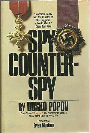 Spy / Counterspy: The autobiography of Dusko Popov: Dusko Popov, Foreword by Ewen Montagu